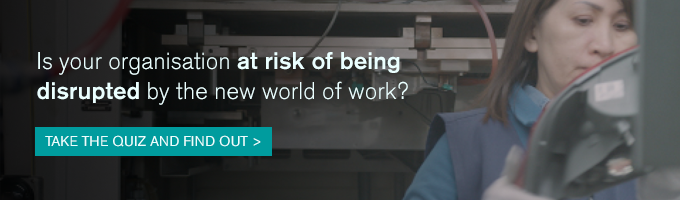 Is your organisation at risk of being disrupted by the new world of work? Quiz link